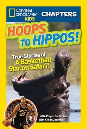 Hoops to Hippos!:  True Stories of a Basketball Star on Safari de Boris Diaw