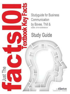 Studyguide for Business Communication by Bovee, Thill &, ISBN 9780131417861 de And Bovee Thill and Bovee