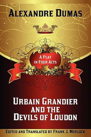 Urbain Grandier and the Devils of Loudon de Alexandre Dumas