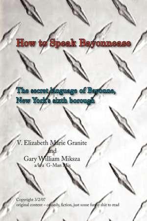 How to Speak Bayonnease de  V. Elizabeth Marie Granite and Gary Will