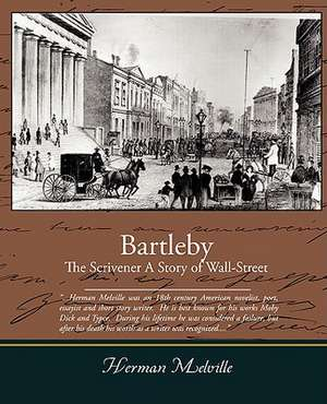 Bartleby, the Scrivener - A Story of Wall-Street:  Administrator de Herman Melville