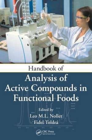 Handbook of Analysis of Active Compounds in Functional Foods de Leo M. Nollet