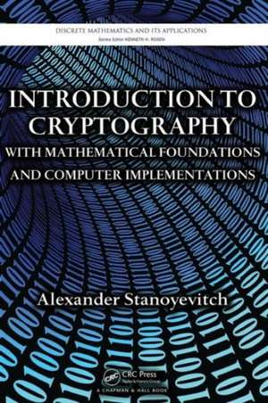 Introduction to Cryptography with Mathematical Foundations and Computer Implementations imagine