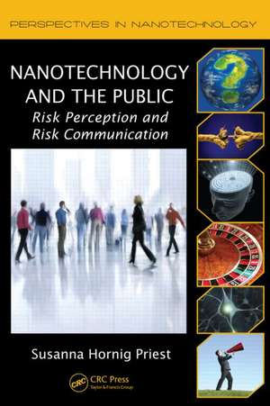 Nanotechnology and the Public de Susanna Hornig Priest