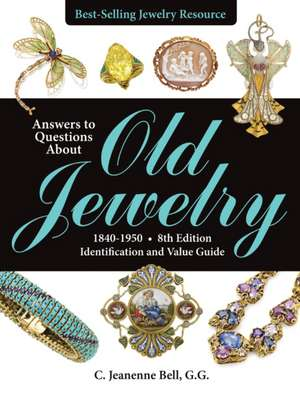 Answers to Questions about Old Jewelry, 1840-1950:  Identification and Value Guide de C. Jeanenne Bell