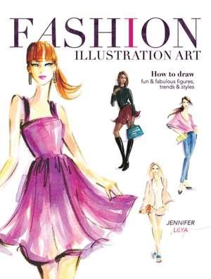 Fashion Illustration Art de Jennifer Lilya