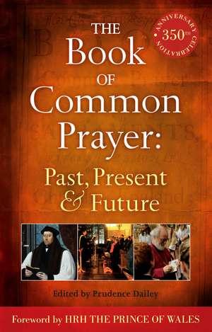 The Book of Common Prayer: Past, Present and Future imagine