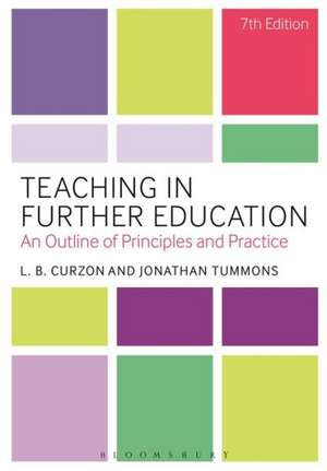 Teaching in Further Education: An Outline of Principles and Practice de L. B. Curzon