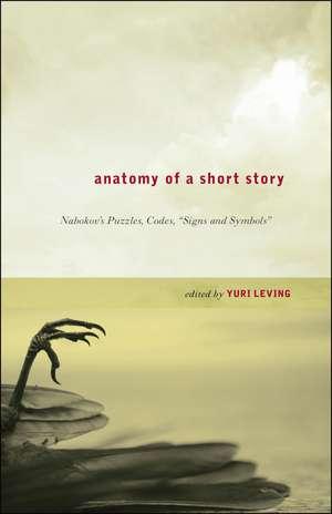 "Anatomy of a Short Story: Nabokov's Puzzles, Codes, ""Signs and Symbols"" de Professor Yuri Leving"