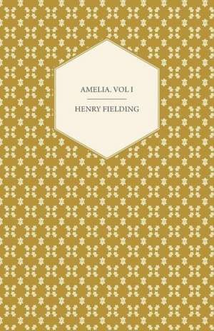Amelia. Vol I de Henry Fielding
