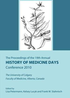 The Proceedings of the 19th Annual History of Medicine Days Conference 2010