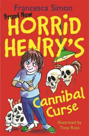 Horrid Henry's Cannibal Curse de Francesca Simon
