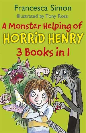 Simon, F: A Monster Helping of Horrid Henry 3-in-1 de Francesca Simon