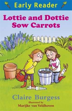 Lottie and Dottie Sow Carrots de Claire Burgess
