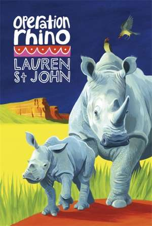 The White Giraffe Series: Operation Rhino de Lauren St John