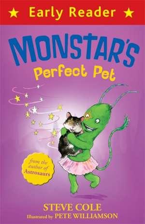 Early Reader: Monstar's Perfect Pet de Steve Cole