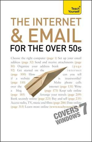 The Internet and Email for the Over 50s: Teach Yourself