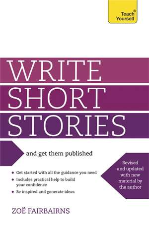 Write Short Stories - And Get Them Published: Teac