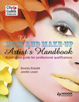 The Hair and Make-up Artist's Handbook                                A Complete Guide for Professional Qualifications de Beverley Braisdell