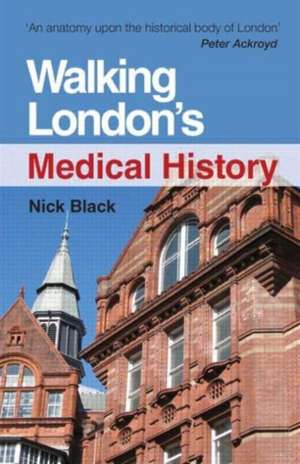 Walking London's Medical History Second Edition