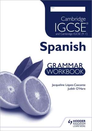 Cambridge IGCSE and International Certificate Spanish Foreign Language de Jacqueline Lopez Cascante