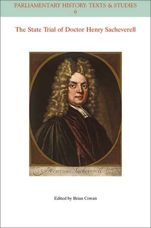 The State Trial of Doctor Henry Sacheverell de Brian Cowan