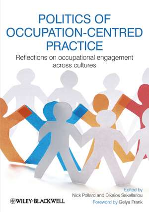 Politics of Occupation–Centred Practice