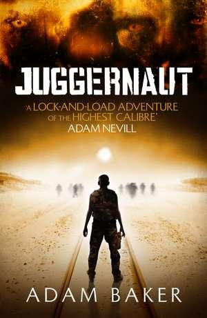 Baker, A: Juggernaut de Adam Baker