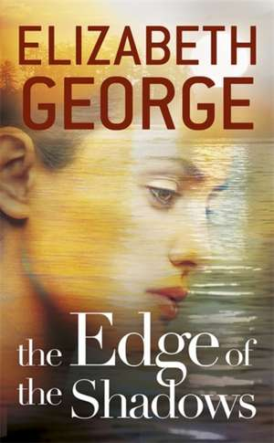 The Edge of the Shadows de Elizabeth George