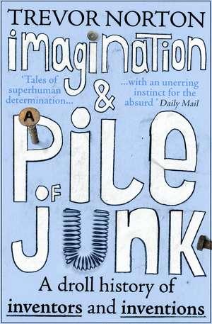 Imagination and a Pile of Junk de Trevor Norton