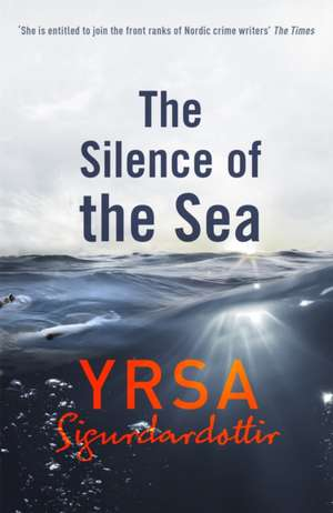 The Silence of the Sea de Yrsa Sigurdardottir
