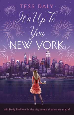 It's Up to You, New York de Tess Daly