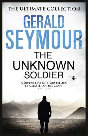 Seymour, G: The Unknown Soldier de Gerald Seymour