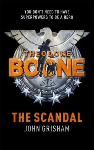 Theodore Boone 06. The Scandal
