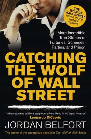Catching the Wolf of Wall Street de Jordan Belfort