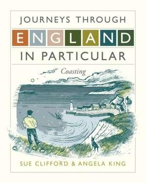 Journeys Through England in Particular de SUE CLIFFORD