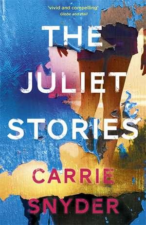 The Juliet Stories de Carrie Snyder