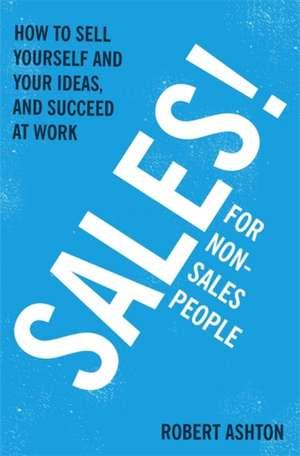 Sales for Non-Salespeople de Robert Ashton
