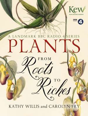 Willis, K: Plants: From Roots to Riches imagine
