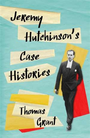 Grant, T: Jeremy Hutchinson's Case Histories de Thomas Grant