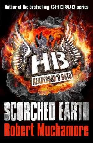 Henderson's Boys: Scorched Earth de Robert Muchamore