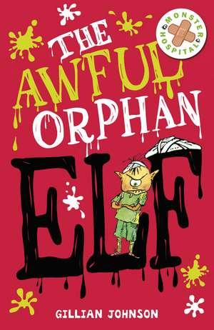The Awful Orphan Elf de Gillian Johnson