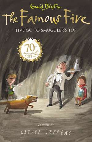 Blyton, E: Famous Five: Five Go To Smuggler's Top