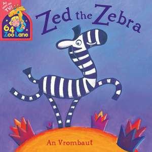 64 Zoo Lane: Zed The Zebra