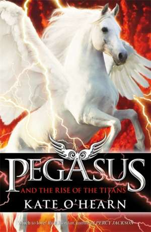 Pegasus and the Rise of the Titans de Kate O'Hearn