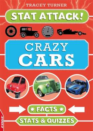 Turner, T: Crazy Cars: Facts, Stats and Quizzes