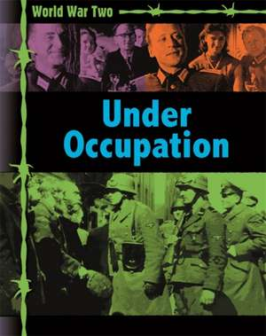 World War Two: Occupation and Resistance