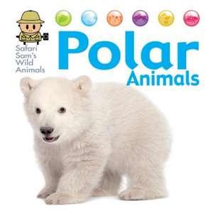 Safari Sam's Wild Animals: Polar Animals