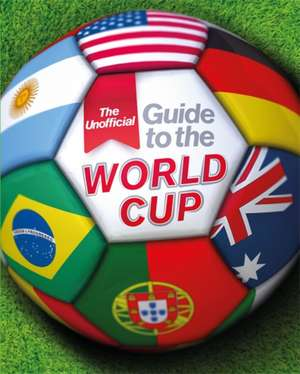 Unofficial Guide to the World Cup