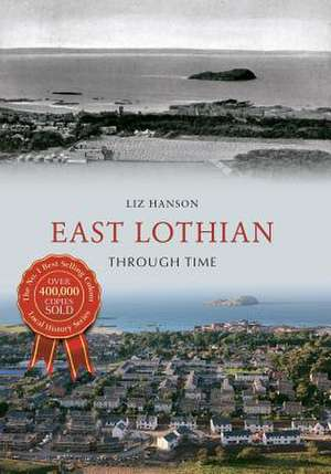 East Lothian Through Time de Liz Hanson